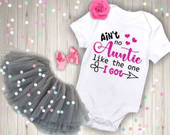 Ain't No Auntie Like The One I Got Funny Newborn Baby Girl Boy Toddler Clothes Rompers Baby Shower Birthday Gift Idea Coming Home Tee Shirt