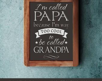 SVG I'm called Papa, papa too cool svg, Grandpa svg, father's day print, father's day svg, papa svg, papa print, fathers day eps, pap cricut
