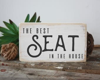 Funny Bathroom Sign Mini Sign The Best Seat In The House Home Decor