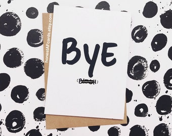 Funny New Job Card - Funny Retirement Card For Co-Worker - Funny Bon Voyage Card - Funny Break-Up Card - Bye B*tch
