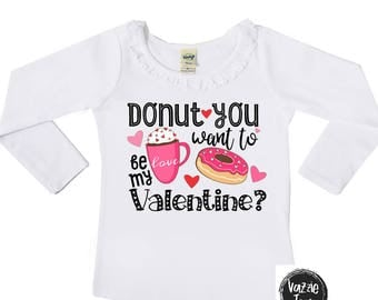 Donut You Want to be my Valentine Shirt - Girls' Valentine Shirts - Donut Shirts - Valentine Donut - Cute Holiday Shirts - VDAY Shirts