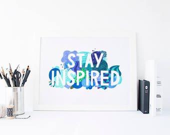 Stay Inspired - Art Print