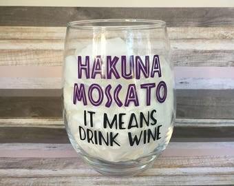 Hakuna Moscato Wine Glass · Funny Wine Glass · Wine Glass with Quote · Stemless Wine Glass · Moscato Wine