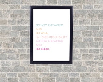Go Into The World And Do Good - Home Decor - Wall Art  - Physical Print