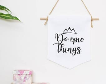 Embroidered Wall hanging - Do Epic Things- wall decor linen wall banner, eco-friendly, natural linen, Hippie, Bohemian, inspirational flag