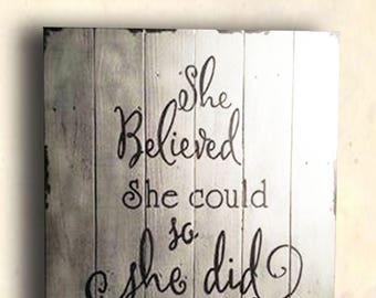 She Believed She Could So She Did - Inspirational Signs - Women's Empowerment - She Believed She Could So She Did Sign - Birthday Gift