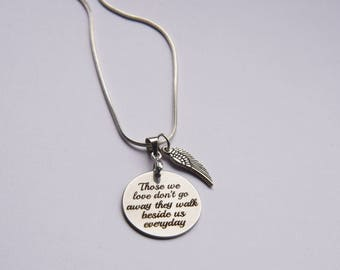 those we love don't go away, they walk beside us everyday necklace