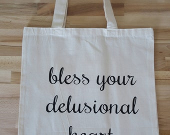 Bless Your Delusional Heart Tote Bag