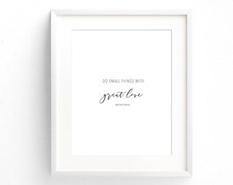 Mother Teresa Quote - Do Small Things With Great Love - Typography Print - Minimal Print - Gifts Under 20 - Art Print - Home Decor