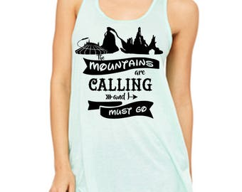 Flowy Racerback Tank The Mountains are Calling and I must go Shirt Disney Mountain Shirt Disneyland Shirt Disney World Shirt Magic Kingdom