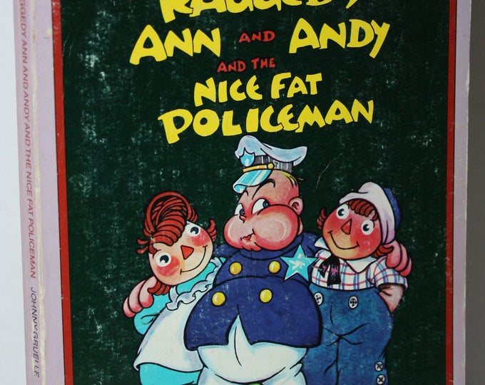 Raggedy Ann and Andy and the Nice Fat Policeman by Johnny Gruelle 1980 Paperback Book