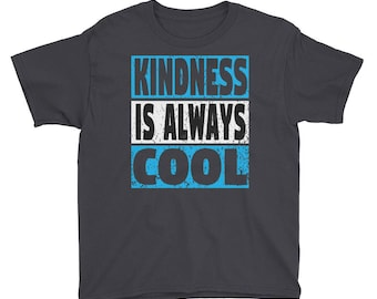 Youth - Kind Is The New Cool Shirt - Choose Kind Movement Anti Bullying Teacher Tee Shirt