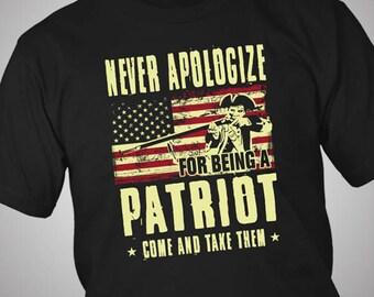 Never Apologize For Being A Patriot Independence Day 4th July T-Shirt
