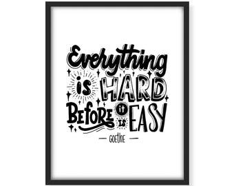 Everything is hard before it is easy, printable quote, Hand lettering, Hand drawn typography, black and white, doodle, home decor, wall art