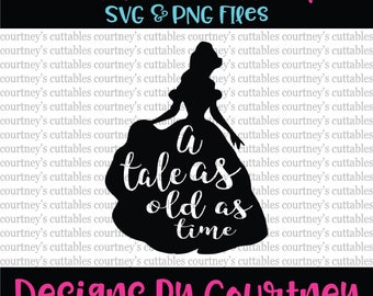 A tale as old as time svg/ Beauty and the Beast SVG Disney Princess/ Disney SVG File. PNG/ dxf file