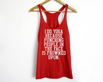 I Do Yoga Tank - Fitness Shirt - Funny Yoga Tank - Funny Workout Tank - Funny Workout Shirt - Yoga Tees - Pilates Shirt - Funny Fitness Tank