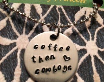 Coffee then cowboys necklace