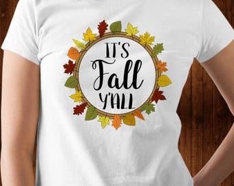 It's Fall y'all - Fun Fall t shirt - Ladies fall shirt - Crafty womens shirt - Thanksgiving shirt