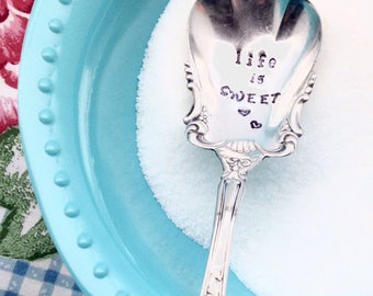 Life is sweet, sugar spoon, handstamped spoon