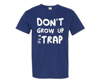 Don't Grow Up T-Shirt, Kids - Adults, Choice of Color