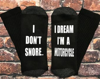 I don't snore I dream I'm a motorcycle socks,  Funny socks, home of The ORIGINAL motorcycle socks E101