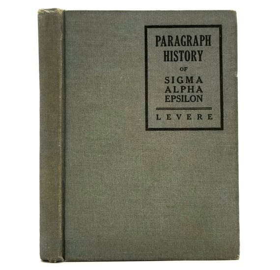 A Paragraph History of Sigma Alpha Epsilon from Founding of the Fraternity to Present Time by William C. Levere 1946 Hardcover
