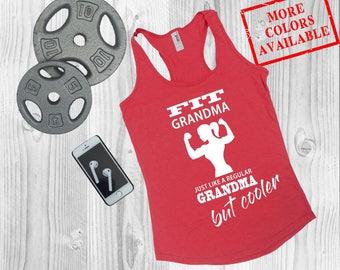 Grandma Gym Tank - FIT GRANDMA Just Like a Regular Grandma But COOLER - Workout Tank Grandma, Gramma Gym Tank, Gym Shirt Womens, Grandma Top
