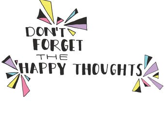 Don't Forget the Happy Thoughts