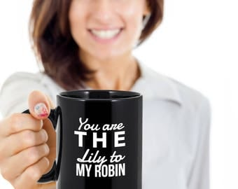 HIMYM coffee mug - You are the Lily to my Robin - how I met your mother - Black mug