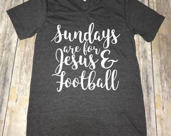 Sundays Are For Jesus & Football Unisex V-neck or Crew Neck T-Shirt