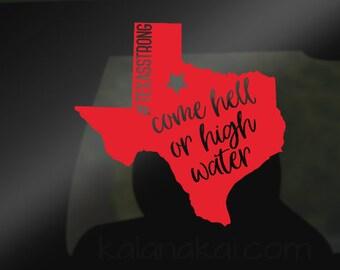 "4"" Texas Strong Decal - Texas Strong Decal  - Hurricane Harvey - #TexasStrong - Hell or High Water - Hurricane Sticker - Texas Car Decal"