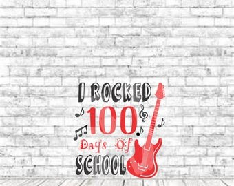 Rocked 100 Days, SVG, PNG, DXF, Vinyl Design, Circut, Cameo, Cut File, 100 Days of School Svg, Guitar Svg, Boys 100 Days of School, School
