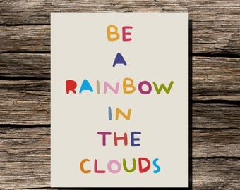 Instant Download Be A Rainbow In The Clouds Quote Printable Wall Art Digital Print 11x14 18x24 Kids Room Decor