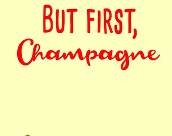 But first Champagne in svg, dxf, png, eps format