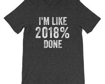 Im Like 2018 % Done Graduation Gift Idea Shirt Graduating Senior Class College University High School T Shirt