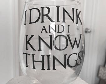 Game Of Thrones - I drink and I know things (Mug or Stemless Wine Glass)