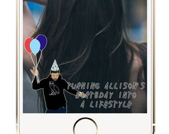 Happy Birthday Drake Snapchat Geofilter, Birthday Party Geofilter, Drake Birthday, Birthday Filter, Birthday Geofilter, Drake Geofilter