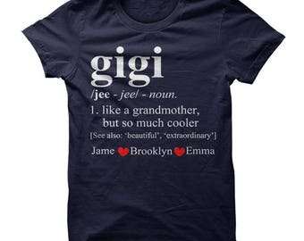 Gigi shirt, gigi shirts, gigi tshirt, gigi gift, gigi t shirt, Personalized Gigi Shirt, Shirt for Gigi, Definition of a Grandmother T-Shirt