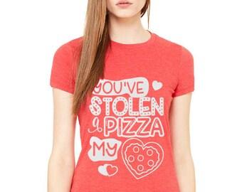 Valentine Shirt, You've Stolen a Pizza my Heart Shirt, Have a Pizza my Heart Valentine Tee, Valentine Graphic Tee, Women's Valentine Shirt,