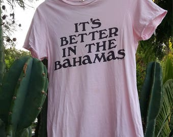 Vintage 80's It's Better in the Bahamas pink paper thin t-shirt