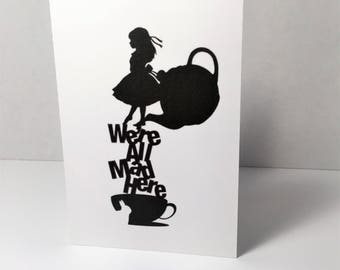 Were all made here - Alice in Wonderland Silhouette Greeting Card
