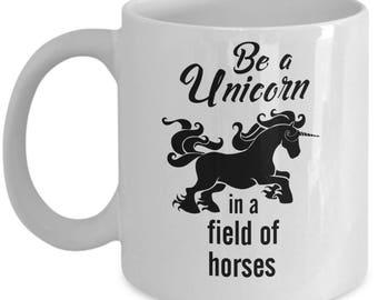 Coffee mug for unicorn-lovers.  Be a unicorn, 11/15 oz, Christmas gift,