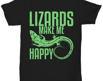 Lizards Make Me Happy T-Shirt - Reptile Gift