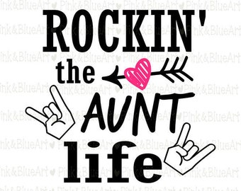 Rockin' the Aunt Life SVG Clipart Cut Files Silhouette Cameo Svg for Cricut and Vinyl File cutting Digital cuts file DXF Png Pdf Eps