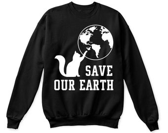 Cat save earth shirt, save our earth shirt, cat love earth shirt, save our earth t shirt, earth day t shirt, earth day t-shirt,earth day tee