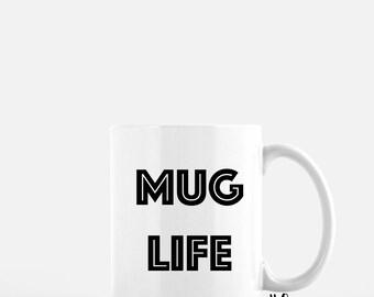 Mug Life Mug, Funny Mug, Ceramic Mug, Coffee Lovers, Tea Lovers, Pink Mug, Gift Mug