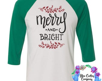 Merry and Bright christmas shirt- womens gift - womens christmas shirt - christmas gift - christmas tshirt - raglan style - red and green