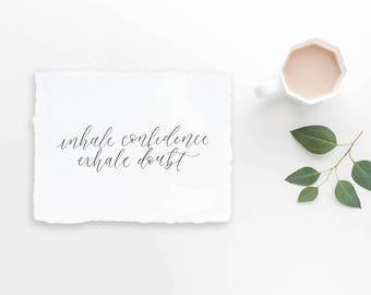 inhale confidence / calligraphy print