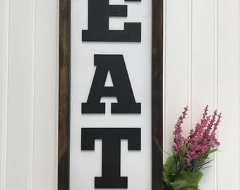 3D Vertical Farmhouse Style EAT Sign
