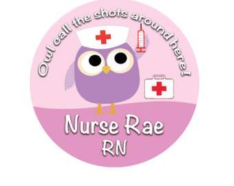 Owl Call the Shots Around Here Nursing Button - Personalized Nurse Button - Nurse ID Badge - Nurse Name Tag - Cute Nurse Button - Owl Button